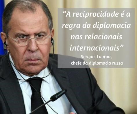 """""""A reciprocidade é a regra da diplomacia nas relacionais internacionais"""" Serguei Lavrov, chefe da diplomacia russa.png"""