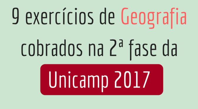 9 exercícios de Geografia cobrados na 2ª fase da Unicamp 2017