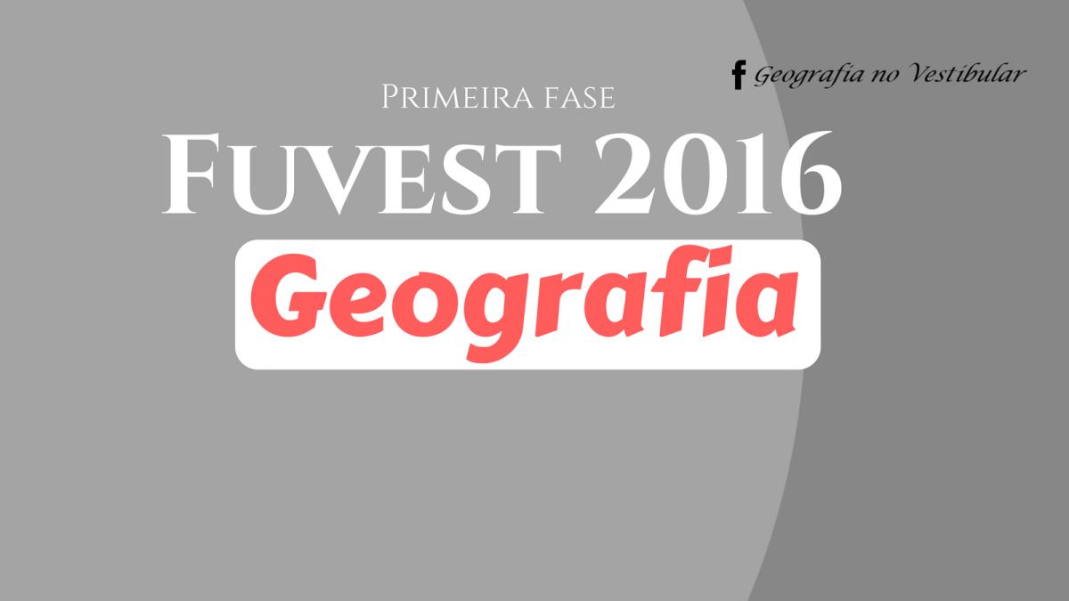 11 questões de Geografia da Fuvest 2016 - 1ª fase