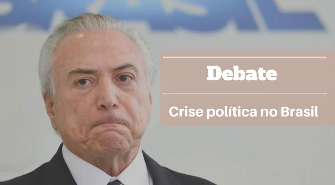 Debate: A interminável crise política no Brasil