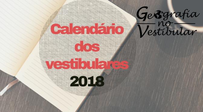 Calendário dos vestibulares 2018