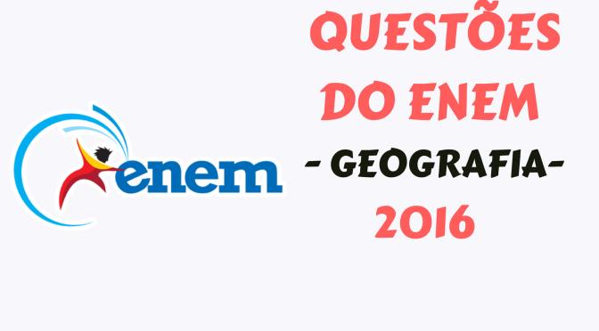 Questões de Geografia no Enem – 2016