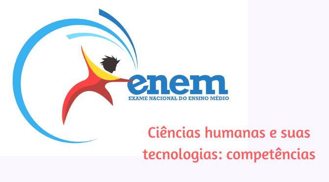 Dicas para o Enem: Competências da prova de Ciências humanas no Enem
