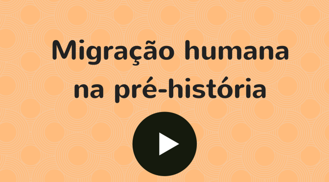 Vídeo: Migração humana na pré-história