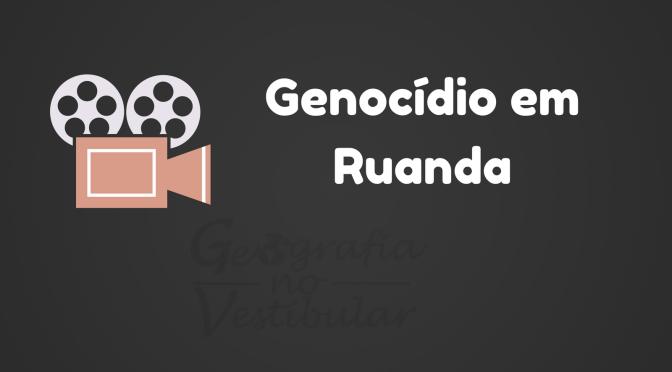 Vídeo: Genocídio em Ruanda