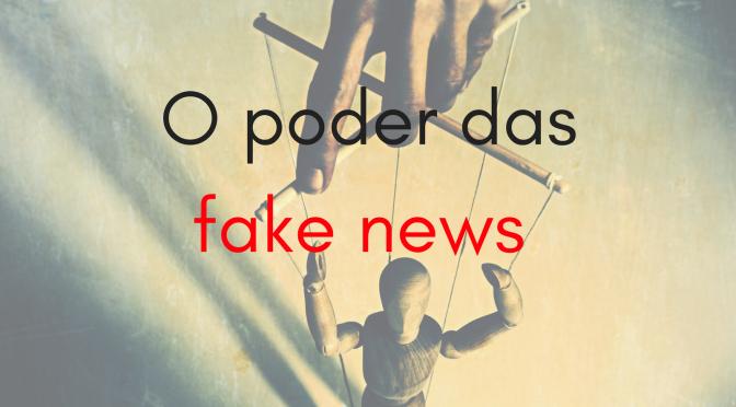 O poder da fake news