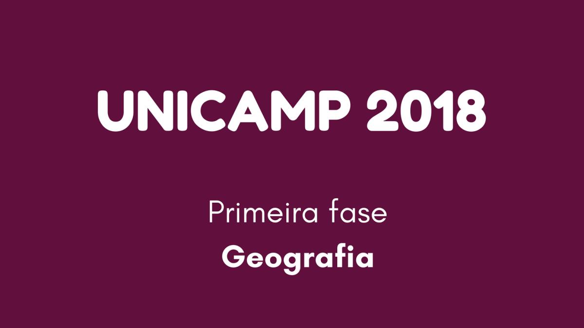 Unicamp 2018 (primeira fase): Questões de Geografia