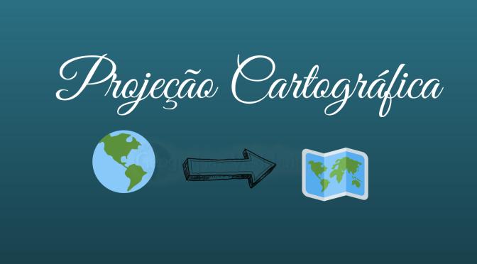 Projeções cartográficas e as distorções