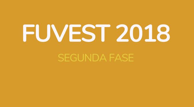 Fuvest 2018 – segunda fase