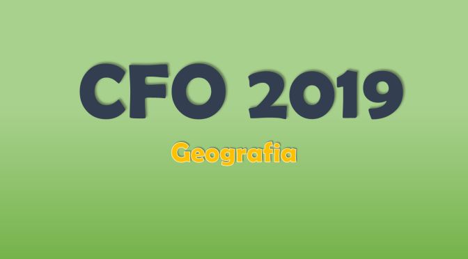 QUESTÕES DE GEOGRAFIA DO CFO 2019 DE SP