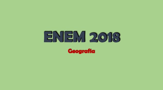 Geografia no enem 2018