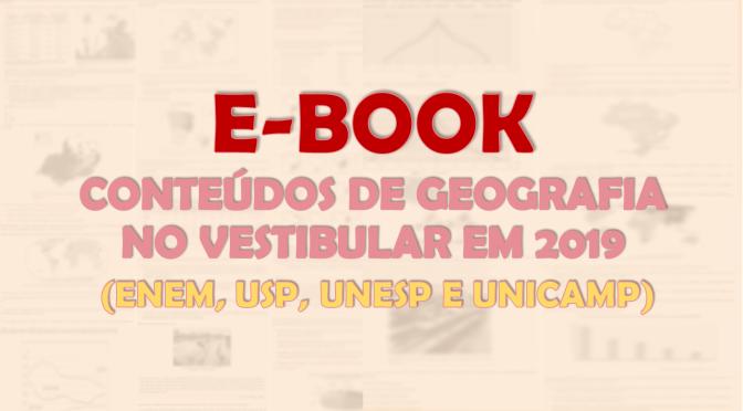 Conteúdos de geografia no vestibular em 2019 (Enem, USP, UNESP E UNICAMP)