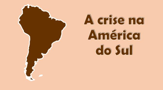 A América do Sul em crise (2019)
