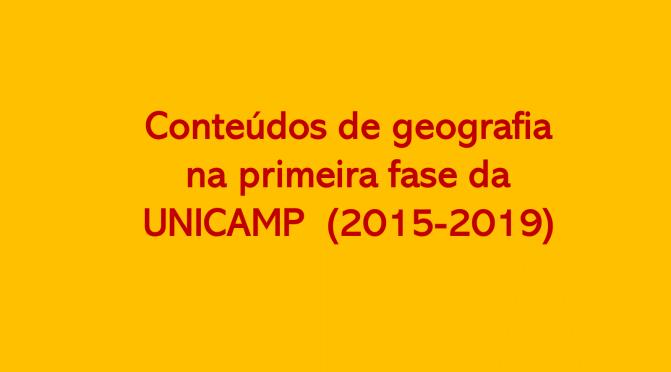 Conteúdos de geografia na primeira fase da UNICAMP (2015-2019)
