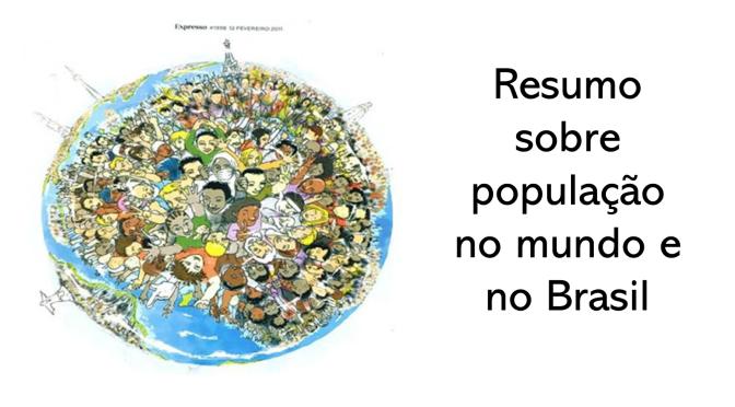 Resumo sobre população mundial e no Brasil