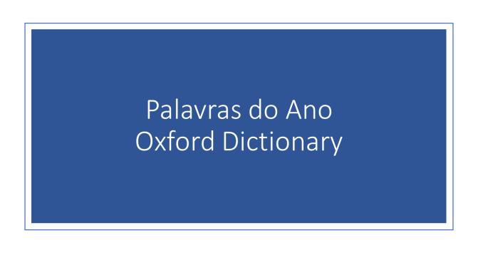 Palavras do ano pela Oxford Dictionary