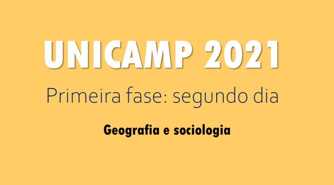 UNICAMP 2021: PRIMEIRA FASE (segundo dia)