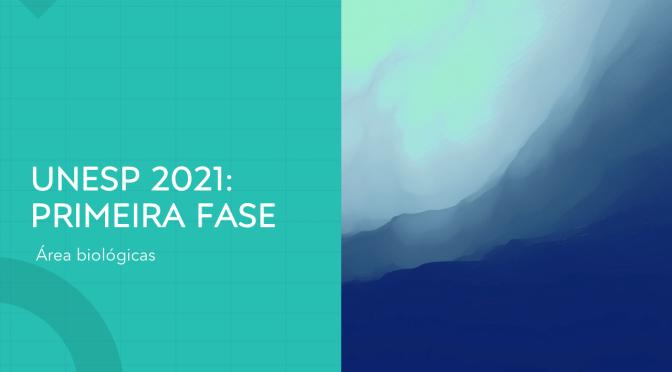 UNESP 2021: primeira fase – área biológicas
