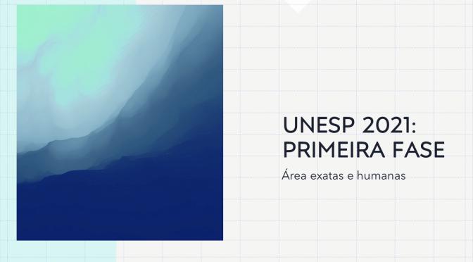 UNESP 2021: primeira fase – Área exatas e humanas